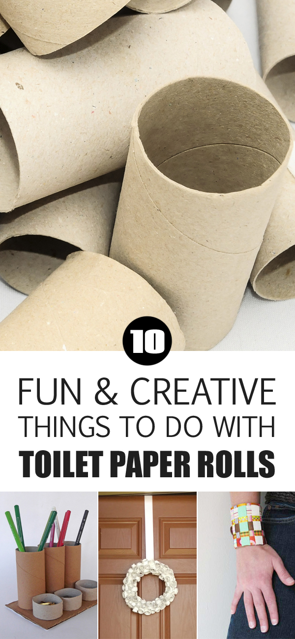 10 fun and creative things to do with toilet paper rolls