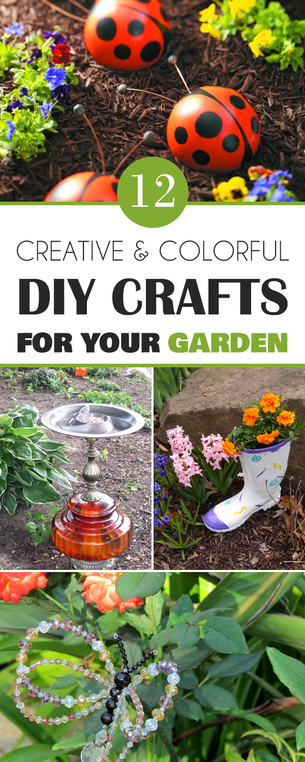 12 Creative and Colorful DIY Crafts for Your Garden