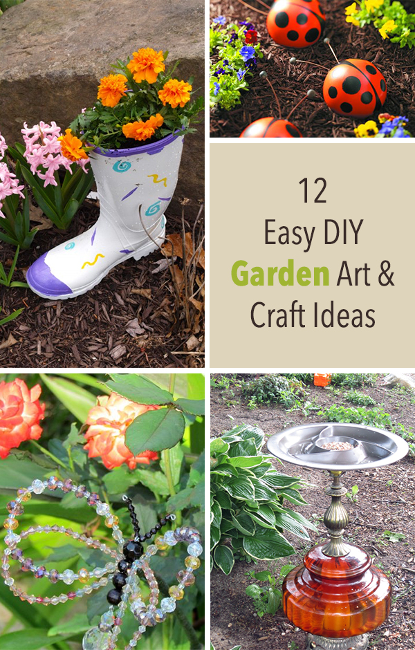 12 Easy DIY Garden Art and Craft Ideas