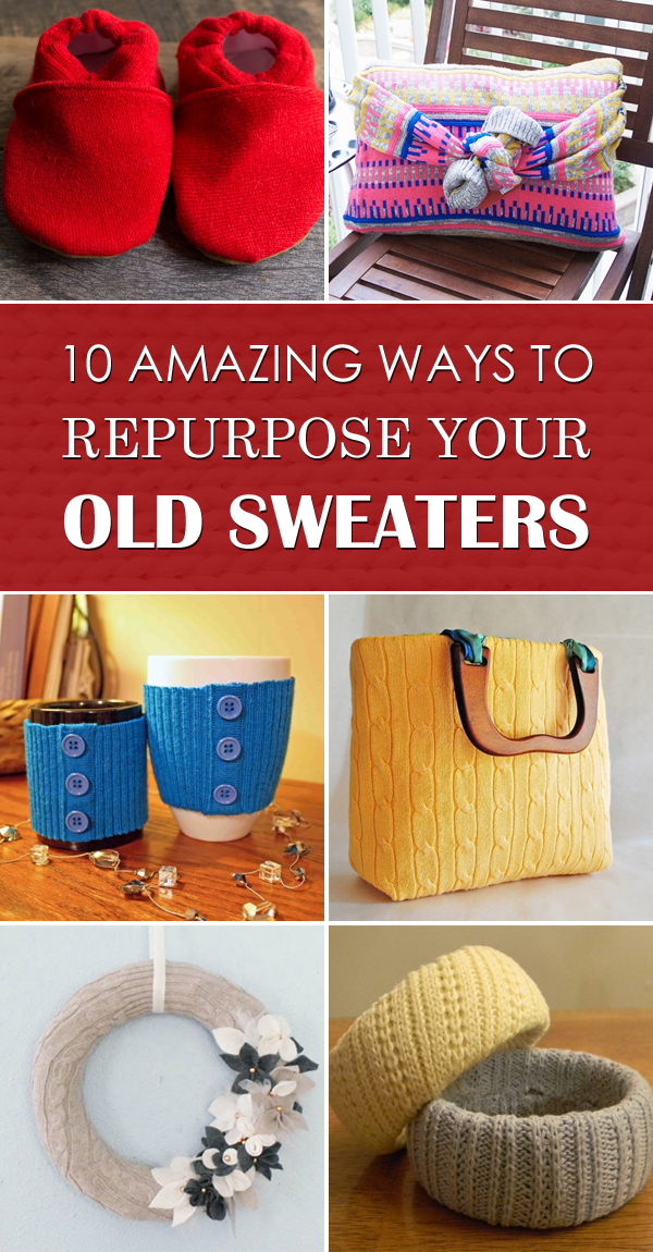 10 Amazing Ways to Repurpose Your Old Sweaters