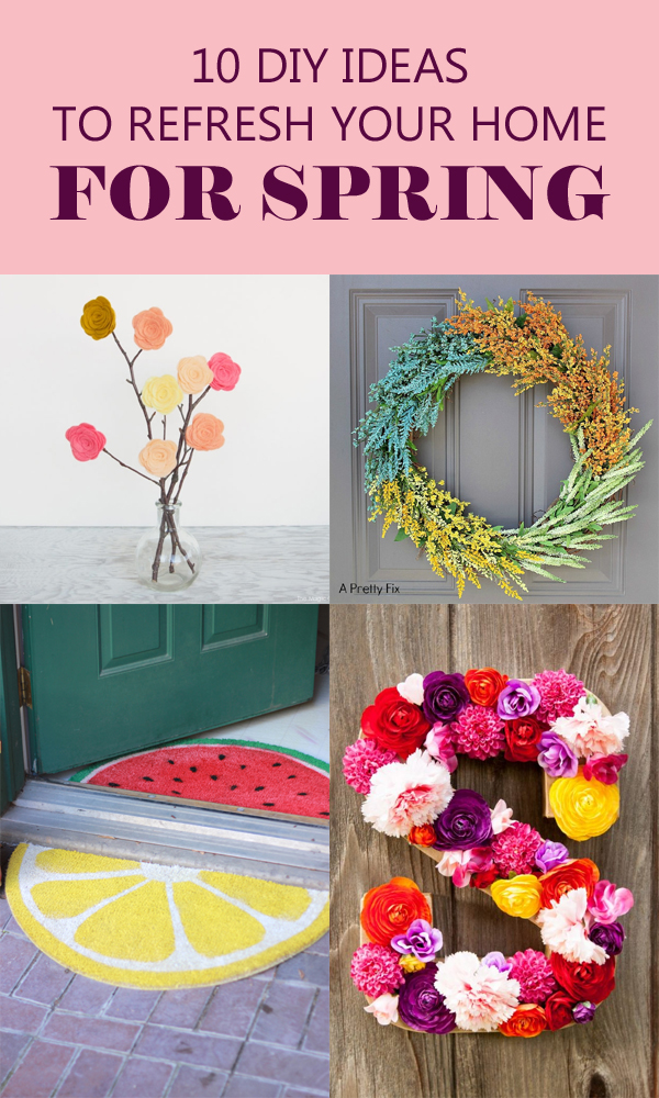 10 DIY Ideas to Refresh Your Home for Spring
