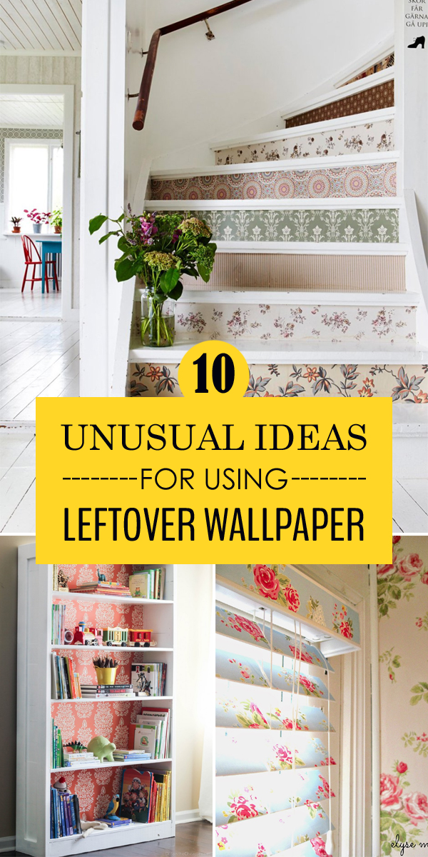10 Unusual Ideas For Using Leftover Wallpaper