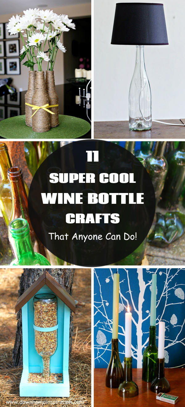 11 Super Cool Wine Bottle Crafts That Anyone Can Do!