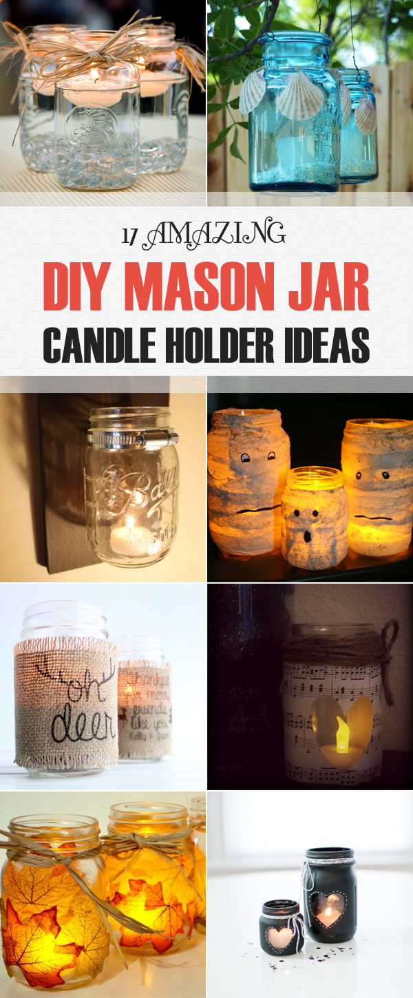 17 Amazing DIY Mason Jar Candle Holder Ideas