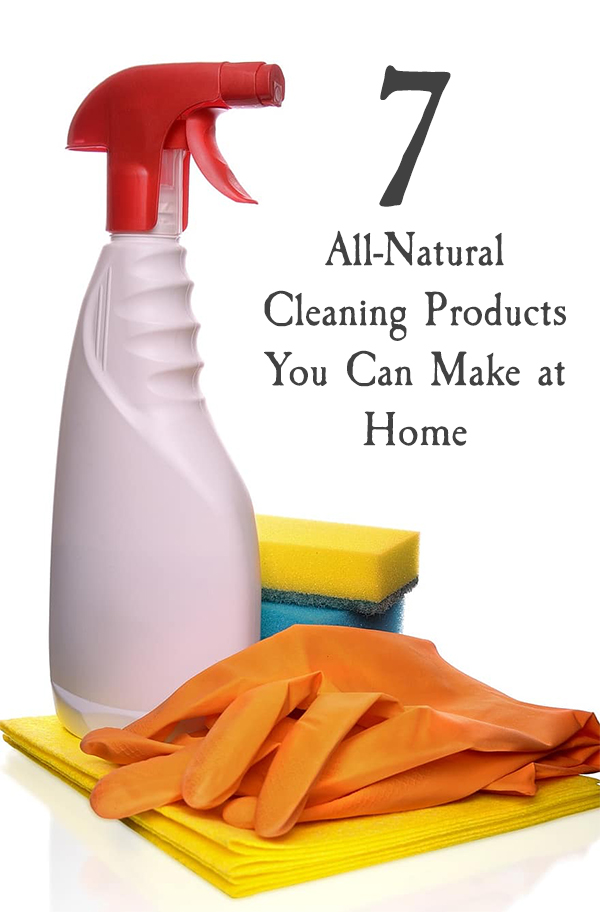 7 All-Natural Cleaning Products You Can Make at Home