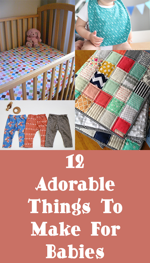 12 Adorable Things To Make For Babies