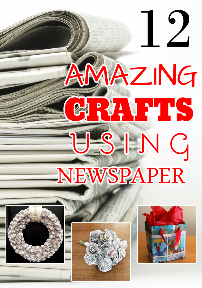 12 Amazing Crafts Using Newspaper