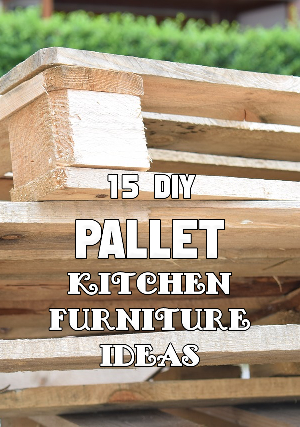 15 DIY Pallet Kitchen Furniture Ideas