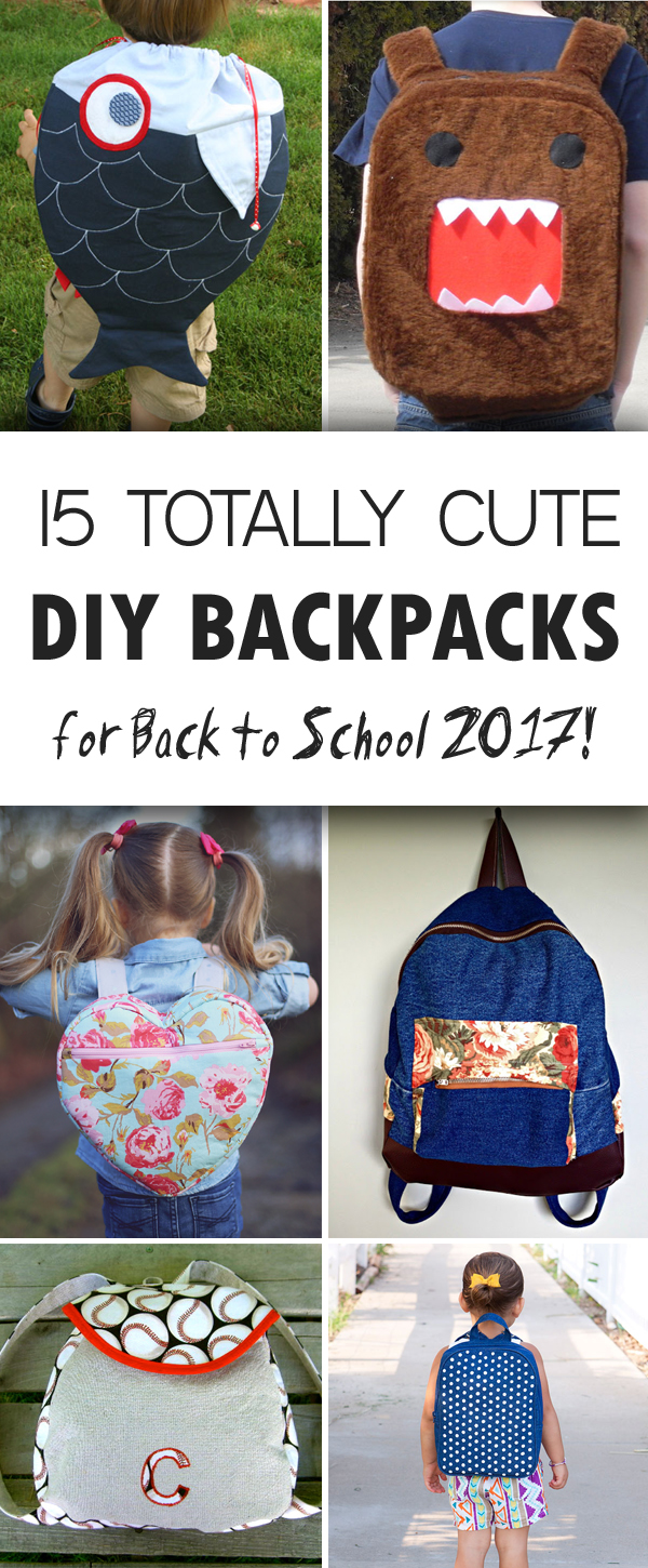 15 Totally Cute DIY Backpacks for Back to School 2017!