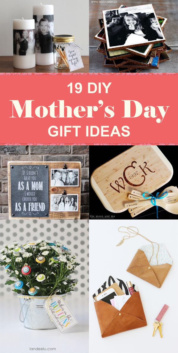 19 Gorgeous DIY Mother's Day Gift Ideas Your Mom Will Love