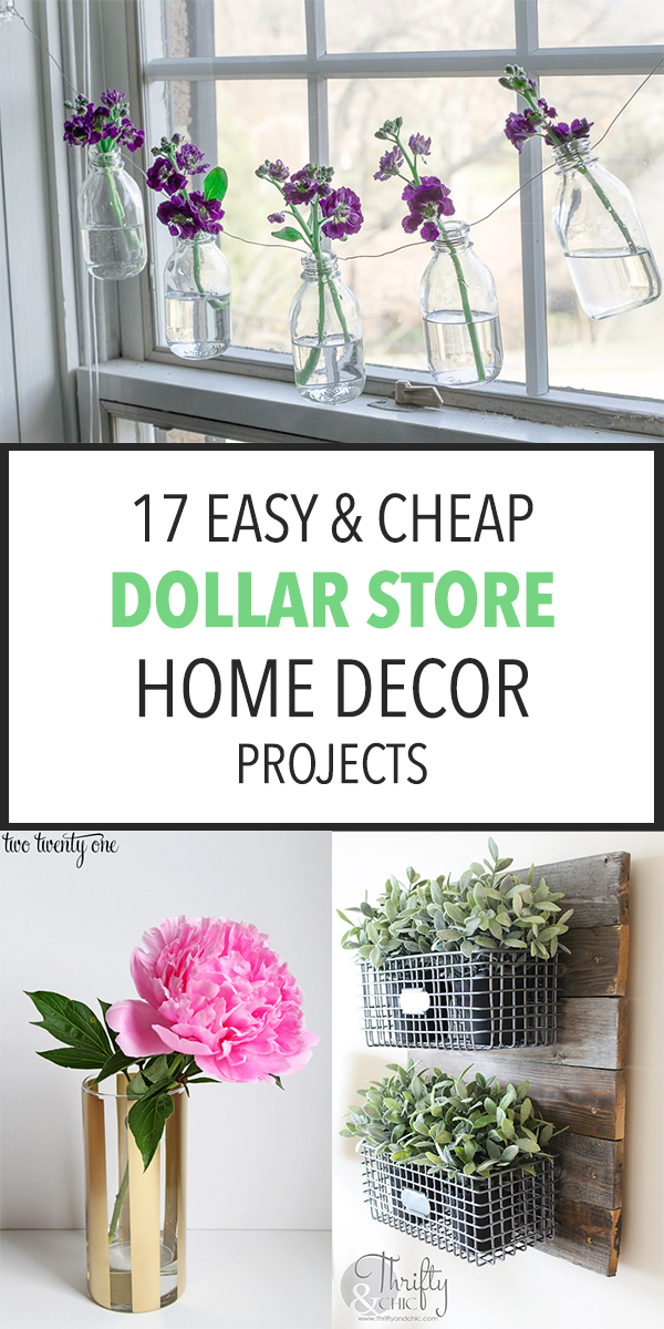 17 Easy & Cheap Dollar Store Home Decor Projects