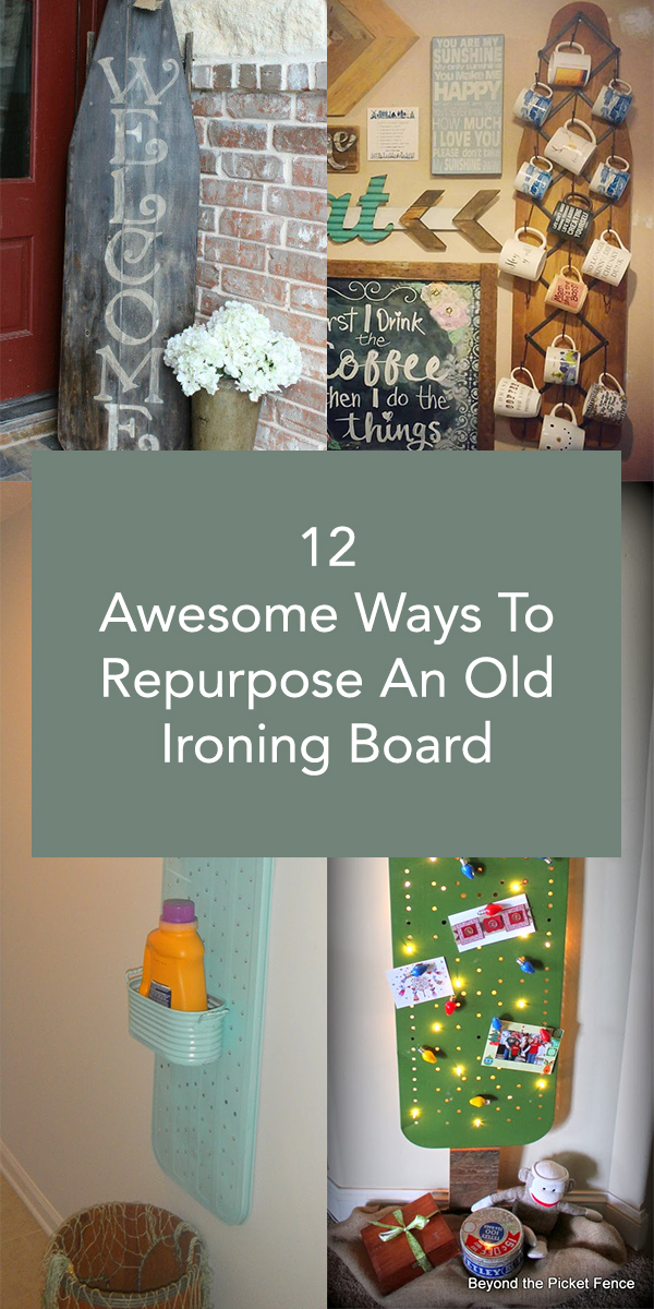 12 Awesome Ways To Repurpose An Old Ironing Board
